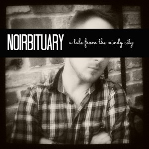 NOIRBITUARY: A Tale From The Windy City